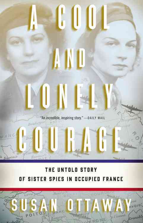A Cool and Lonely Courage By Ottaway, Susan